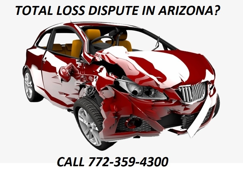 TOTAL LOSS DISPUTE IN ARIZONA